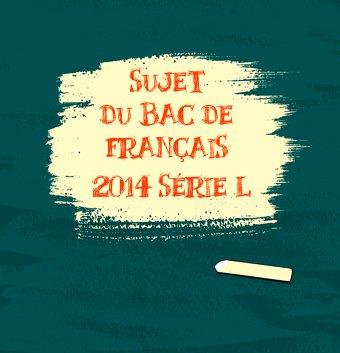 sujets bac de français 2014 L