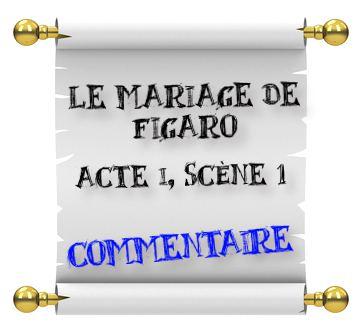 le mariage de figaro acte I scène 1
