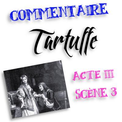 tartuffe ate 3 scène 3 commentaire
