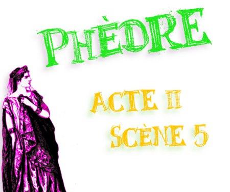 phèdre acte 2 scène 5 commentaire
