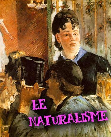 le naturalisme (mouvement littéraire)