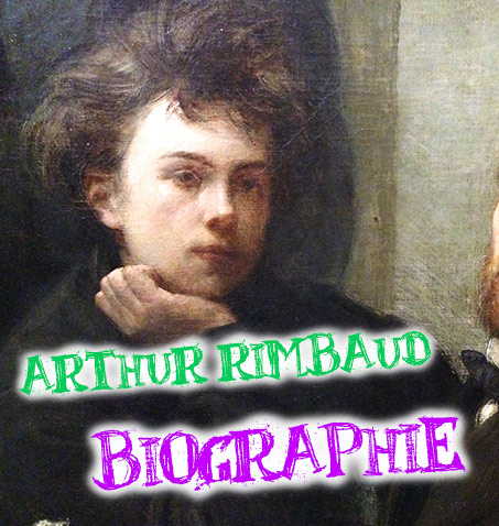 biographie d'arthur rimbaud