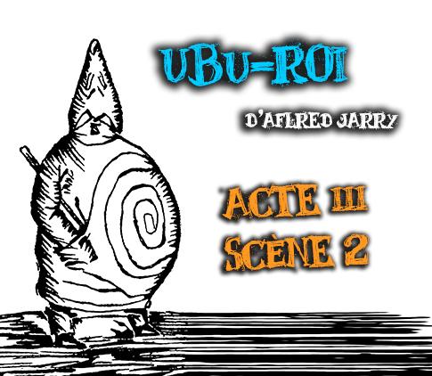 alfred jarry ubu roi acte 3 scene 2