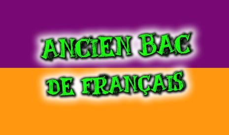 écrit de l'ancien bac de français