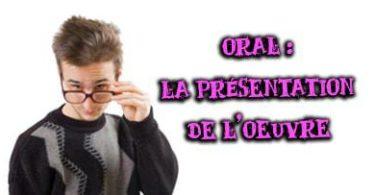 présentation de l'oeuvre à l'oral de français