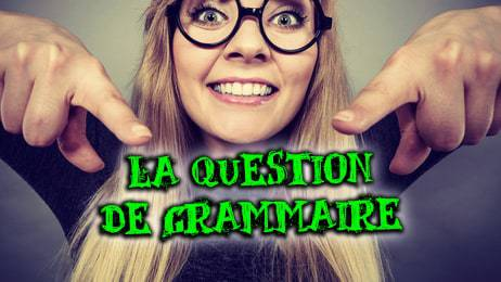 la question de grammaire à l'oral de français
