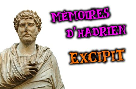 mémoires d'hadrien yourcenar excipit analyse