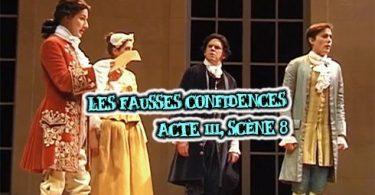 les fausses confidences marivaux acte III scène 8