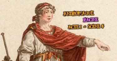 andromaque racine acte I scène 4